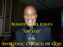 Gifted (2011 Bible Conference Evening Bible Study), Bishop Noel Jones & Apostolic Church of God