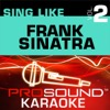 Sing Like Frank Sinatra, Vol. 2 (Karaoke Performance Tracks)