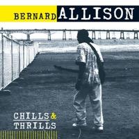 Bernard Allison - Chills & Thrills