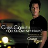 You Know My Name - Chris Cornell