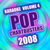 Pop Chartbusters 2008, Vol. 4 (Karaoke Version)