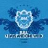 B.b.e. - 7 Days And One Week