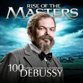 Various Artists - Debussy - 100 Supreme Classical Masterpieces: Rise of the Masters  artwork