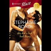Stephanie Bond - She Did a Bad, Bad Thing (Unabridged)  artwork