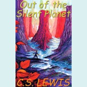 C. S. Lewis - Out of the Silent Planet (Unabridged)  artwork