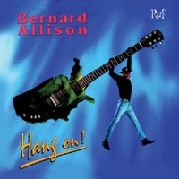 Bernard Allison - Hang On!