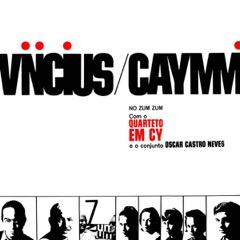 Vinicius e Caymmi no Zum Zum
