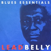 Lead Belly - Blues Essentials: Lead Belly (Remastered)  artwork