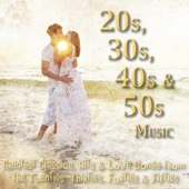 Romantic Music Ensemble - 20s, 30s, 40s & 50s Music (Greatest Classics, Hits & Love Songs from the Twenties, Thirties, Forties & Fifties)  artwork