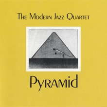 Pyramid, The Modern Jazz Quartet