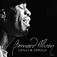 Bernard Allison - Chills & Thrills