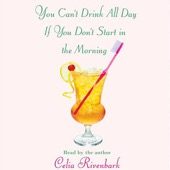 Celia Rivenbark - You Can't Drink All Day If You Don't Start In the Morning (Unabridged)  artwork
