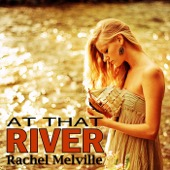 Rachel Melville - At That River  artwork