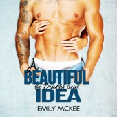 Emily McKee - A Beautiful Idea: The Beautiful Series, Book 1 (Unabridged)  artwork
