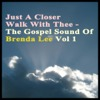 Just a Closer Walk With Thee -The Gospel Sound of Brenda Lee