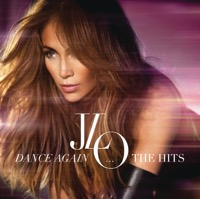 Jennifer Lopez - Dance Again... The Hits (Deluxe Version)