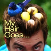 My Hair Goes... - Rhett and Link
