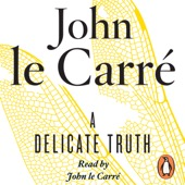 John le Carré - A Delicate Truth (Unabridged) artwork