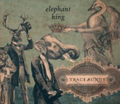 Trace Bundy - Elephant King  artwork