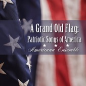 Americana Ensemble - A Grand Old Flag: Patriotic Songs of America  artwork