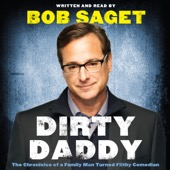 Bob Saget - Dirty Daddy: The Chronicles of a Family Man Turned Filthy Comedian (Unabridged)  artwork