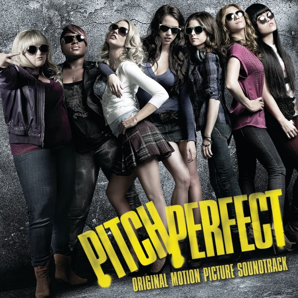 Pitch Perfect Original Motion Picture Soundtrack Various Artists CD cover