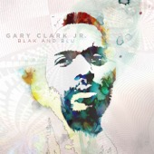 Gary Clark Jr. - Blak and Blu (Deluxe Version)  artwork