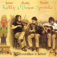 James Kelly, Paddy O'Brien & Daithi Sproule - Traditional Music of Ireland