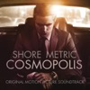 Cosmopolis (Original Motion Picture Soundtrack)