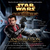 Drew Karpyshyn - Annihilation: Star Wars: The Old Republic, Book 4 (Unabridged)  artwork