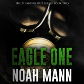 Noah Mann - Eagle One: The Bugging Out Series, Volume 2 (Unabridged)  artwork