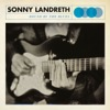 Walkin' Blues - Sonny Landreth