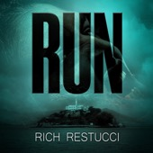 Rich Restucci - Run: A Post Apocalyptic Thriller (Unabridged)  artwork