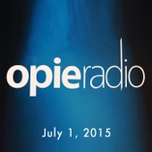 Opie Radio - Opie and Jimmy, July 1, 2015  artwork