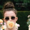 If Only - Maya Payne