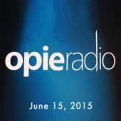 Opie Radio - Opie and Jimmy, Bill Burr, June 15, 2015  artwork