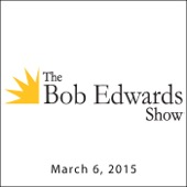 Bob Edwards - The Bob Edwards Show, Danny Clinch and Tom Shadyac, March 6, 2015  artwork