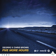 Five More Hours by Deorro & Chris Brown