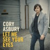 Let Me See Your Eyes - Cory Asbury, Cory Asbury