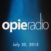 Opie Radio - Opie and Jimmy, Dan Soder, July 30, 2015  artwork