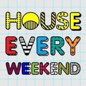 Various Artists - House Every Weekend  artwork