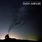 Mandolin Orange - Such Jubilee  artwork