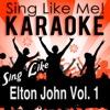Sing Like Elton John, Vol. 1 (Karaoke Version)