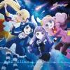 TVアニメ「SHOW BY ROCK!!」プラズマジカ double A-side 挿入歌「迷宮DESTINY/流星ドリームライン」