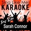Sing Like Sarah Connor (Karaoke Version)