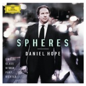 Daniel Hope - Spheres - Einaudi, Glass, Nyman, Pärt, Richter  artwork