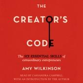 Amy Wilkinson, Amy Wilkinson (introduction) - The Creator's Code: The Six Essential Skills of Extraordinary Entrepreneurs (Unabridged)  artwork
