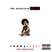 The Notorious B.I.G. - Ready To Die the Remaster  artwork