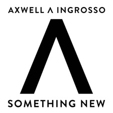Something New by Axwell Λ Ingrosso