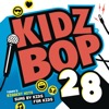 Kidz Bop 28 - KIDZ BOP Kids, KIDZ BOP Kids